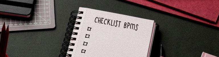 Checklist: o que avaliar na hora de escolher uma plataforma de automatização de processos (BPMS)